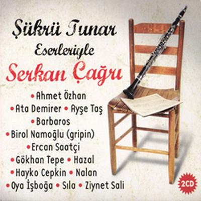 Sükrü Tunar Eserleriyle Serkan Çagri 2 CD