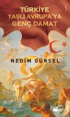 Türkiye Yaşlı Avrupa'ya Genç Damat
