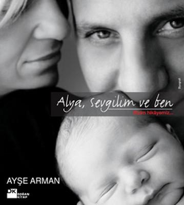 Alya, Sevgilim ve Ben, Bizim Hikayemiz
