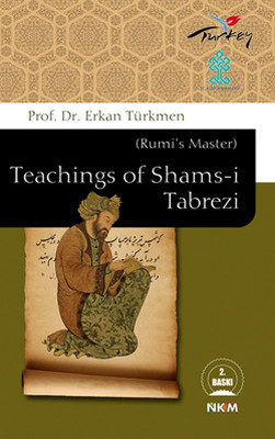Teachings of Shams-i Tabrezi (Rumi's Master)