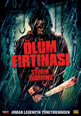 Storm Warning - Ölüm Firtinasi