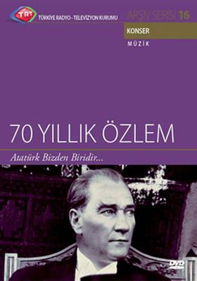 TRT-Arşiv Serisi 16 / 70 Yıllık Özlem - Atatürk