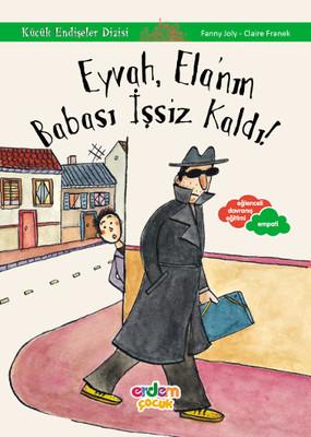 Eyvah, Ela'nın Babası İşsiz Kaldı