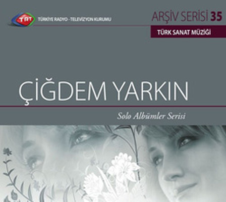 TRT Arsiv Serisi 35/Çigdem Yarkin