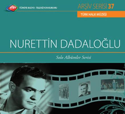 TRT Arşiv Serisi 37/Nurettin Dadaloğlu