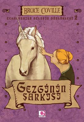 Tekboynuzlu Atların Günlükleri 2 - Gezgin'in Şarkısı