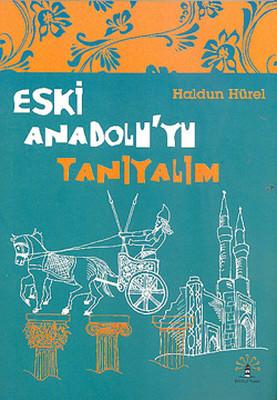Eski Anadolu'yu Tanıyalım