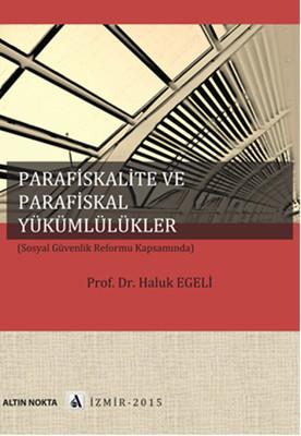 Parafiskalite ve Parafiskal Yükümlülükler (Sosyal Güvenlik Reformu Kapsamında)