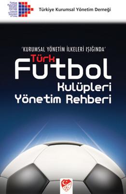 Türk Futbol Kulüpleri - Yönetim Rehberi