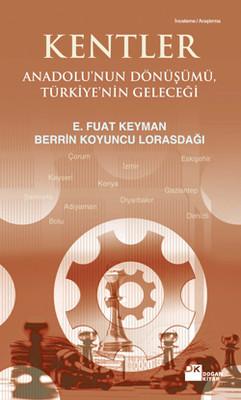 Kentler - Anadolu'nun Dönüşümü Türkiye'nin Geleceği