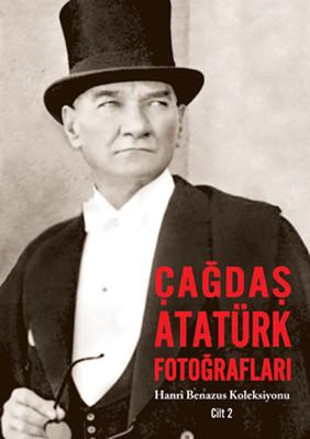 Çağdaş Atatürk Fotoğrafları - Hanri Benazus Koleksiyonu Cilt 2