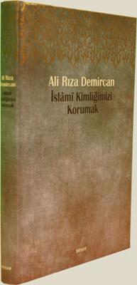 Benzeşmelerden Korunarak İslami Kimliğimizi Korumak