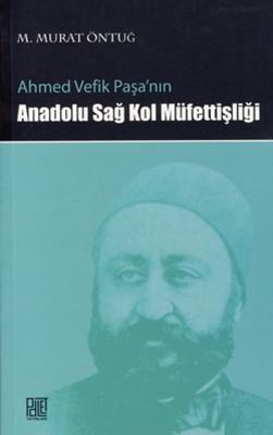 Ahmet Vefik Paşa'nın Anadolu Sağ Kol Müfettişliği