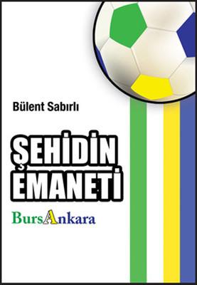 Şehidin Emaneti - BursAnkara