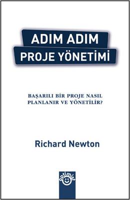 Adım Adım Proje Yönetimi - Başarılı Bir Proje Nasıl Planlanır ve Yönetilir?