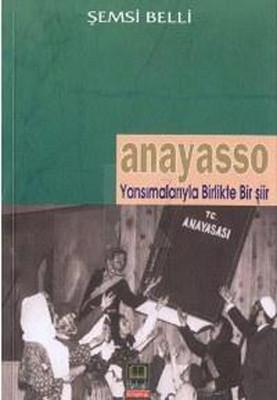 Anayasso - Yansımalarıyla Birlikte Bir Şiir