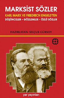 Marksist Sözler - Karl Marx ve Friedrich Engels'ten Düşünceler-Gözlemler-Özlü Sözler