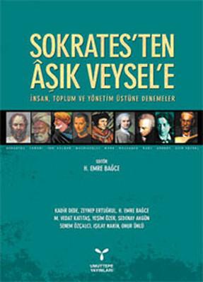Sokrates'ten Aşık Veysel'e - İnsan, Toplum ve Yönetim Üstüne Denemeler