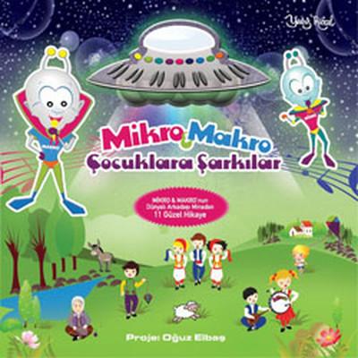 Mikro Macro Çocuklara Şarkıları