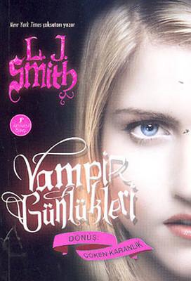 Dönüş :Çöken Karanlık - Vampir Günlükleri 3.Kitap