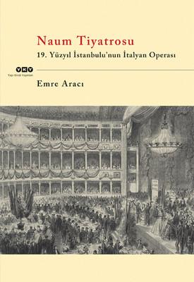 Naum Tiyatrosu - 19. Yüzyıl İstanbul'un İtalyan Operası