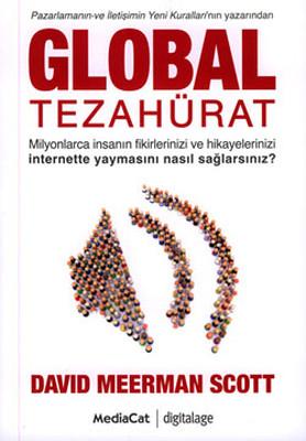 Global Tezahürat - Pazarlamanın ve İletişimin Yeni Kuralları'nın Yazarından