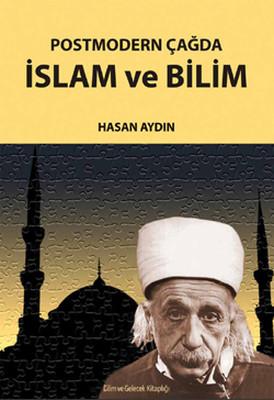 Postmodern Çağda İslam ve Bilim