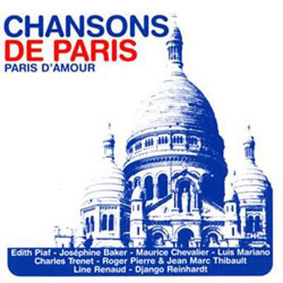 Chansons De Paris (Paris D`Amour)