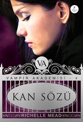 Kan Sözü - Vampir Akademisi 4.Kitap