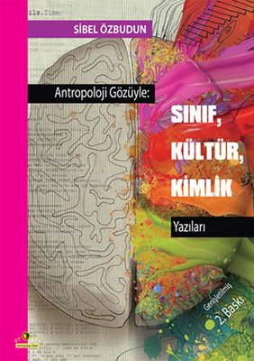 Antropoloji Gözüyle - Sınıf, Kültür, Kimlik Yazıları