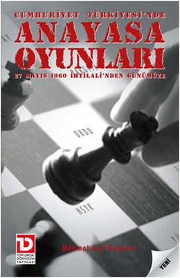 Cumhuriyet Türkiye'sinde Anayasa Oynuları - 27 Mayıs 1960 İhtilali'nden Günümüze
