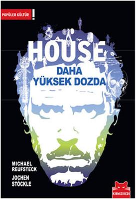 House - Daha Yüksek Dozda