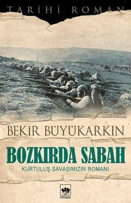 Bozkırda Sabah - Kurtuluş Savaşımızın Romanı