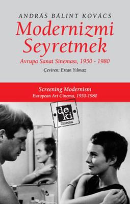 Modernizmi Seyretmek - Avrupa Sanat Sineması 1950-1980