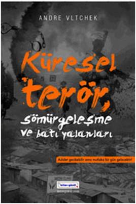 Küresel Terör, Sömürgecilik ve Batı Yalanları