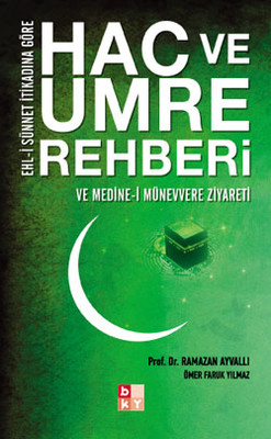 Hac ve Umre Rehberi - Ve Medine-i Münevvere Ziyareti