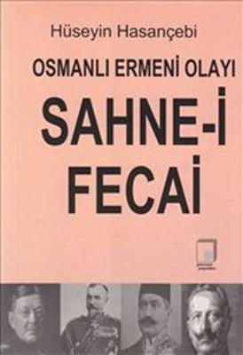 Osmanlı Ermeni Olayı - Sahne-i Fecai