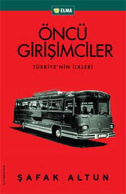 Öncü Girişimciler - Türkiye'nin İlkleri
