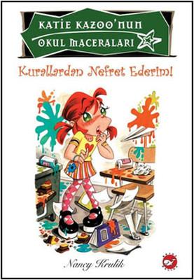 Kurallardan Nefret Ederim - Katie Kazoo'nun Okul Maceraları 5