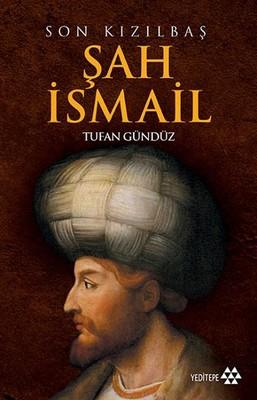 Son Kızılbaş Şah İsmail