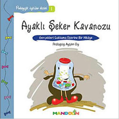 Ayaklı Şeker Kavanozu-Pedagojik Öyküler Dizisi 1
