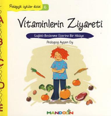 Vitaminlerin Ziyareti-Pedagojik Öyküler Dizisi 6