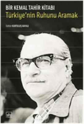Türkiye'nin Ruhunu Aramak - Bir Kemal Tahir Kitabı