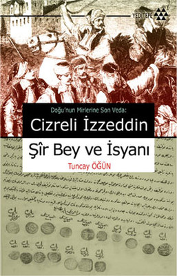 Cizreli İzzeddin Şir Bey ve İsyanı