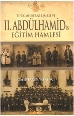 Türk Modernleşmesi ve 2. Abdülhamid'in Eğitim Hamlesi