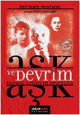 Aşk ve Devrim - İnessa-Lenin'in Sevgilisi