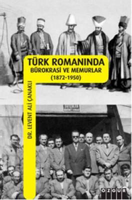 Türk Romanında Bürokrasi ve Memurlar