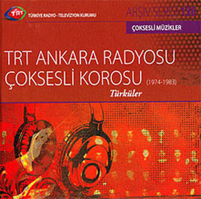 TRT Arsiv Serisi 136/TRT Ankara Radyosu Çok Sesli Korosu/Türk