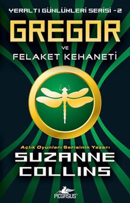 Gregor ve Felaket Kehaneti - Yeraltı Günlükleri Serisi 2.Kitap