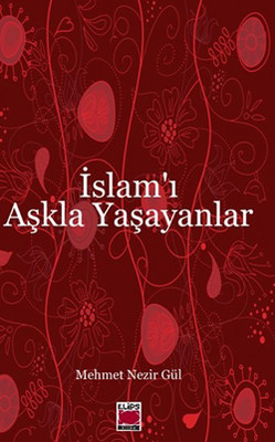 İslam'ı Aşkla Yaşayanlar